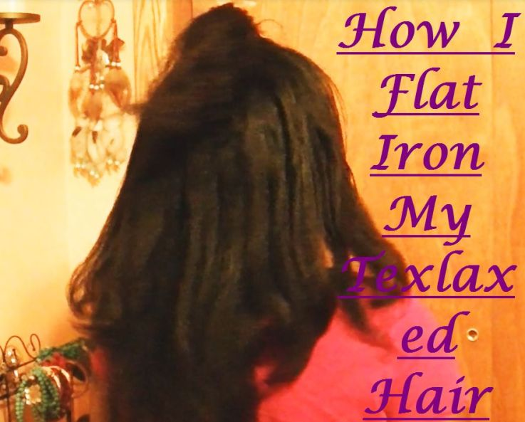 How To Flat Iron Texlaxed Hair