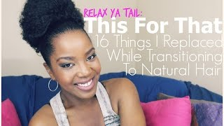 Going Natural, Here's 16 Things To Swap and Replace