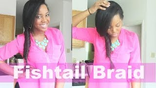 How To Do A Fishtail Braid On Natural Flat Ironed Hair
